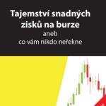 Tajemství snadných zisků na burze, aneb co vám nikdo neřekne (nová kniha)